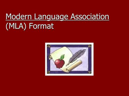 Modern Language Association (MLA) Format. Why Cite Your Sources?  Allows readers to cross- reference your sources easily  Provides consistent format.