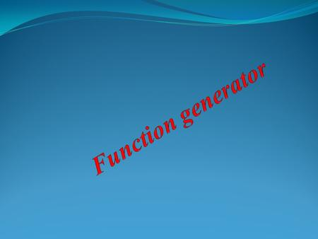 A function generator is usually a piece of electronic test equipment or software used to generate different types of electrical waveforms over a wide.