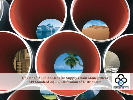Update of API Standards for Supply Chain Management API Standard 20J – Qualification of Distributors.