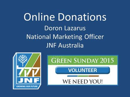 Online Donations Doron Lazarus National Marketing Officer JNF Australia.