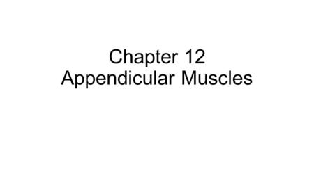 Chapter 12 Appendicular Muscles. Fig. 12.1 DeepSuperficial Trapezius Deltoid Pectoralis major Latissimus dorsi Anterior view Coracobrachialis Long head.