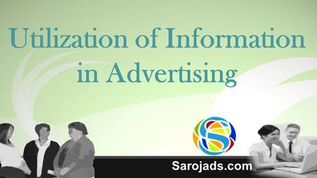 Utilization of Information in Advertising Sarojads.com.