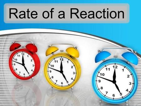 Rate of a Reaction. Reaction Rate Reactant → products A B.