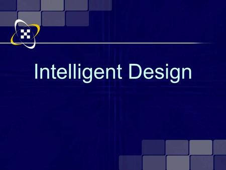Intelligent Design. Kappa Alpha Theta November 3, 2004 8 pm.