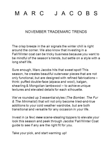 MARC JACOBS NOVEMBER TRADEMARC TRENDS The crisp breeze in the air signals the winter chill is right around the corner. We also know that investing in a.