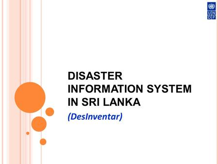 DISASTER INFORMATION SYSTEM IN SRI LANKA (DesInventar)