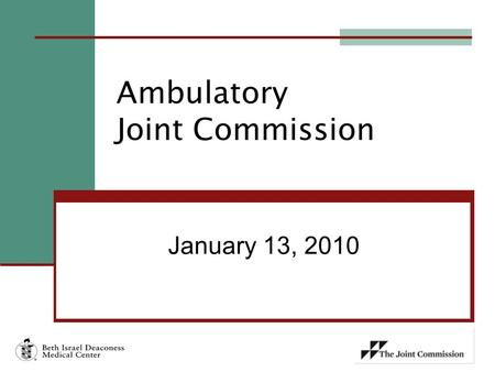 January 13, 2010 Ambulatory Joint Commission. Agenda  Chart Audit Results and Action Planning Presented by: Sandra Hewitt, Lynne Brophy  Ambulatory.