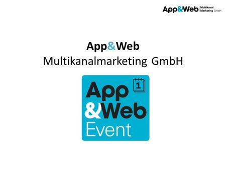 App&Web Multikanalmarketing GmbH. APP&WEB EVENT 2.