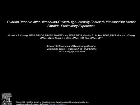 Ovarian Reserve After Ultrasound-Guided High-Intensity Focused Ultrasound for Uterine Fibroids: Preliminary Experience Vincent Y.T. Cheung, MBBS, FRCOG,