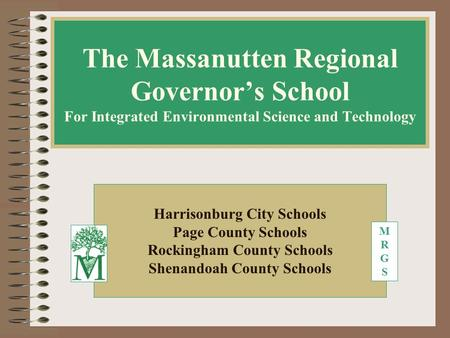 The Massanutten Regional Governor's School For Integrated Environmental Science and Technology Harrisonburg City Schools Page County Schools Rockingham.