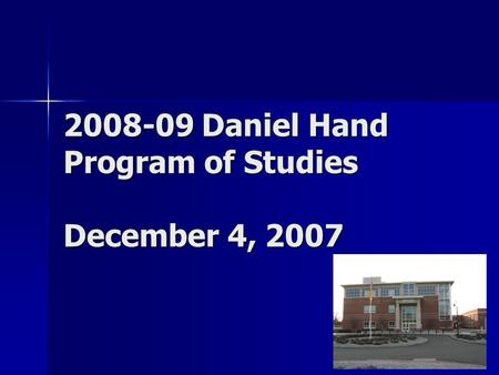 2008-09 Daniel Hand Program of Studies December 4, 2007.