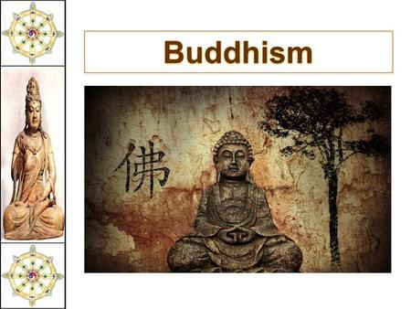 Buddhism. Buddhism in Founding Continent of India Afghanistan Pakistan India.