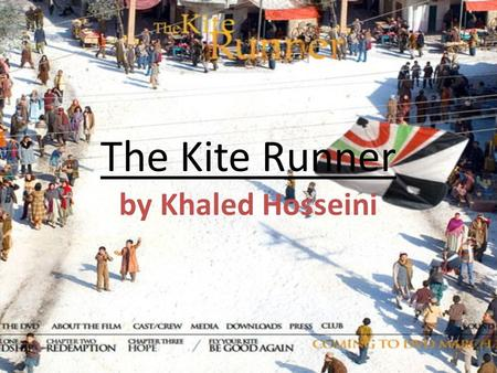 The Kite Runner by Khaled Hosseini. The Setting—Affghaniisttan Terrain – rocky and dry, mountainous in the central part of the country Climate – hot summers,
