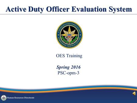 Active Duty Officer Evaluation System OES Training Spring 2016 PSC-opm-3.