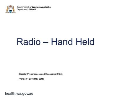 Radio – Hand Held Disaster Preparedness and Management Unit (Version 1.2; 04 May 2015)