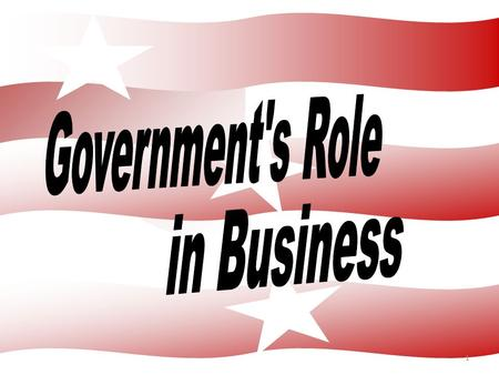 Government's Role in Business.