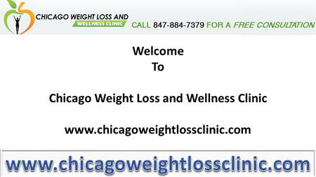 Welcome To Chicago Weight Loss and Wellness Clinic www.chicagoweightlossclinic.com.
