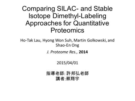 Comparing SILAC- and Stable Isotope Dimethyl-Labeling Approaches for Quantitative Proteomics Ho-Tak Lau, Hyong Won Suh, Martin Golkowski, and Shao-En Ong.