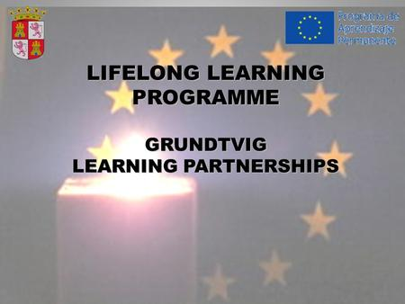 LIFELONG LEARNING PROGRAMMEGRUNDTVIG LEARNING PARTNERSHIPS.