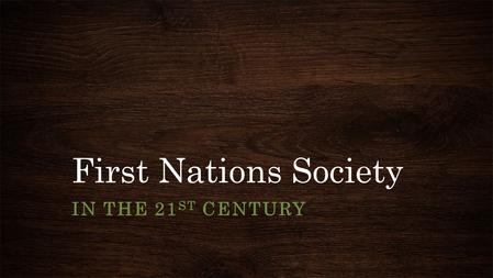First Nations Society IN THE 21 ST CENTURY. Chapter 12 Key Concepts The ability to exercise Aboriginal rights is key to the economic development in First.