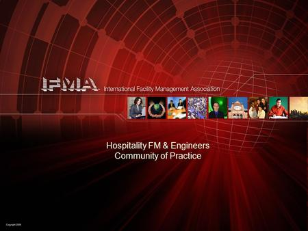 Hospitality FM & Engineers Community of Practice.