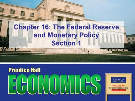 Chapter 16: The Federal Reserve and Monetary Policy Section 1.