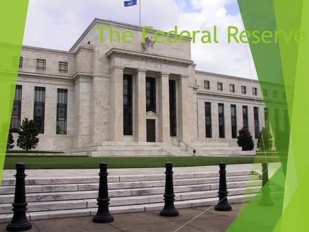 The Federal Reserve. Federal Reserve Act of 1913  Created 12 regional independent banks.