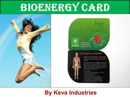 By Keva Industries Bioenergy card. Bioenergy Nano card Bio Energy Card consist of Far infrared Ray (FIR), prepared by a unique bio ceramic powder  Created.