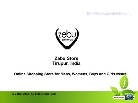Zebu Store Tirupur, India Online Shopping Store for Mens, Womens, Boys and Girls wears.  © Zebu Store. All Rights Reserved.