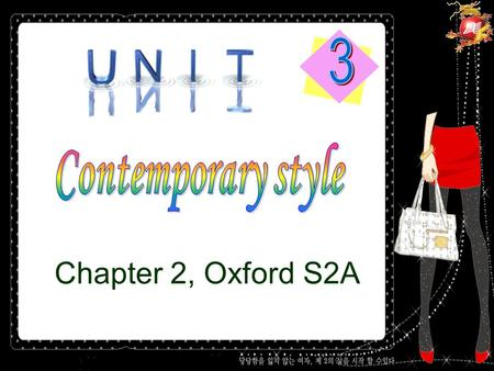 Chapter 2, Oxford S2A. Clothes and Fashion Pattern: arrangement of lines, shapes, colours, etc, esp. as a decorative design on clothes, carpets, wallpaper.