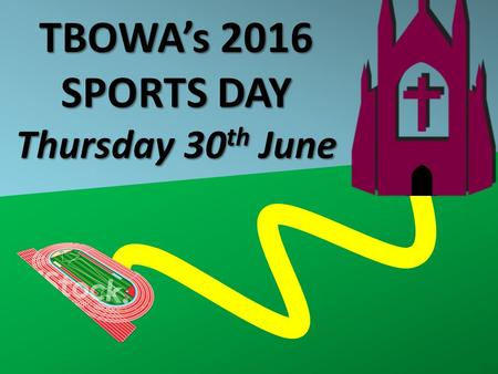 TBOWA's 2016 SPORTS DAY Thursday 30 th June. Sports Day Step by Step Guide! 1.Make sure you have received a letter from your mentor. 2.Select your event.