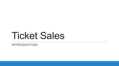Ticket Sales INTRODUCTION. Today Types of ticket sales Prospecting, definition, types of Generating and valuing leads.