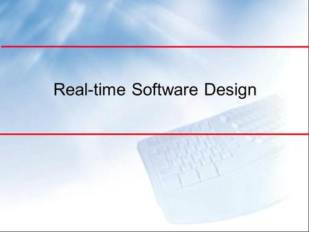 Real-time Software Design. Objectives l To explain the concept of a real-time system and why these systems are usually implemented as concurrent processes.