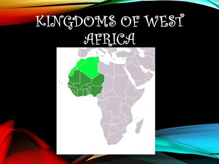 KINGDOMS OF WEST AFRICA. AFRICAN REGIONAL RESOURCES  North Mediterranean: cloth, spices, and weapons  Desert: salt  Savanna: Agriculture (grain, cattle,