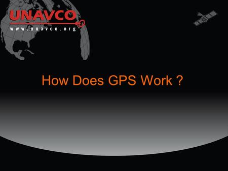 How Does GPS Work ?. The Global Positioning System 24+ satellites 20,200 km altitude 55 degrees inclination 12 hour orbital period 5 ground control stations.