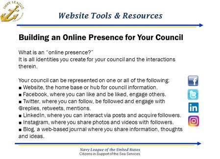 Website Tools & Resources Navy League of the United States Citizens in Support of the Sea Services Building an Online Presence for Your Council What is.