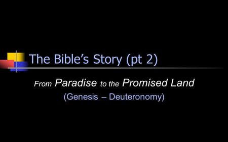 from paradise to the promised land 1 casey hough review of from paradise to the promised land: an introduction to the pentateuch.