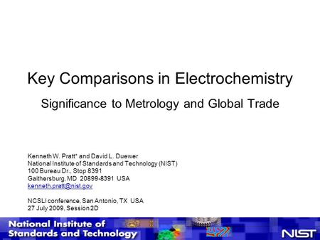 Key Comparisons in Electrochemistry Significance to Metrology and Global Trade Kenneth W. Pratt* and David L. Duewer National Institute of Standards and.