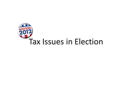 Tax Issues in Election. Where we are… Average Federal Tax Rates by Income Group, 2009 1%
