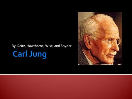 By: Reitz, Hawthorne, Wise, and Snyder.  First of all, you should know that Jung approach of psyche has many sources of inspiration. We shall list some.
