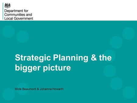 Strategic Planning & the bigger picture Mide Beaumont & Johanna Howarth.