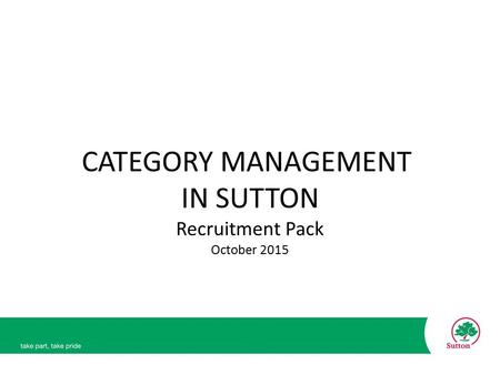 CATEGORY MANAGEMENT IN SUTTON Recruitment Pack October 2015.