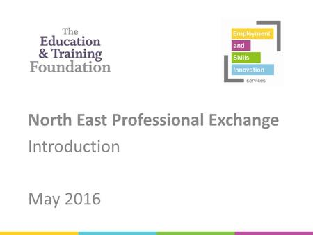 North East Professional Exchange Introduction May 2016.
