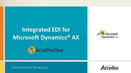 Integrated EDI for Microsoft Dynamics® AX AXUG Partner Showcase.