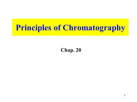 1 Principles of Chromatography Chap. 20. 2 Analytical Separations and Chemical Problem Solving If you, a researcher of a food company are asked to find.