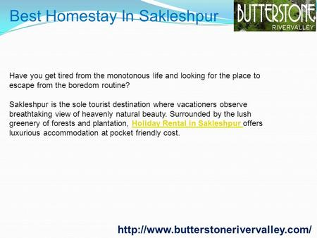 Best Homestay In Sakleshpur Have you get tired from the monotonous life and looking for the place to escape from.