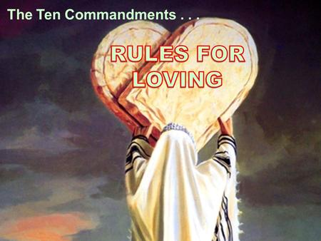 10 Commandments The Ten Commandments.... 10 Commandments.