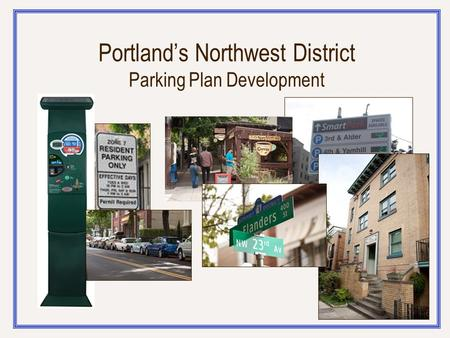 Portland's Northwest District Parking Plan Development.