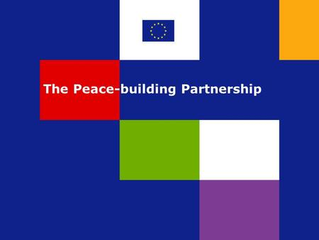 The Peace-building Partnership. Instrument for Stability  Article 3 – assistance in response to situations of crisis or emerging crisis  Article 4 –