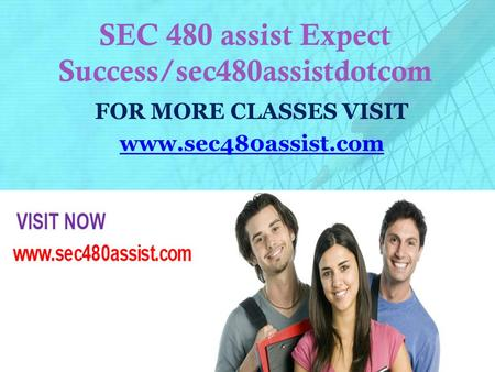 SEC 480 assist Expect Success/sec480assistdotcom FOR MORE CLASSES VISIT www.sec480assist.com.
